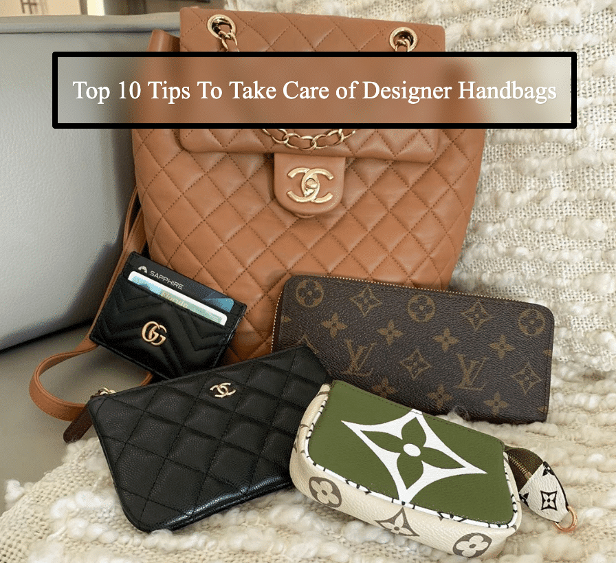 Designer Handbag Care and Top 10 Tips on Retaining Their Value
